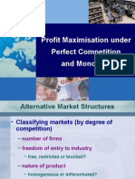 Profit Maxim is Ing Under Perfect Competition and Monopoly