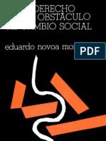El Derecho Como Obstaculo Al Cambio Social_E. Novoa Monreal