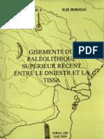 V. Chirica,  I. Borziac - Gisements du paléolithique supérieur récent entre le Dniestr et la Tissa