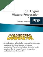 SI Engine Mixture Preparation