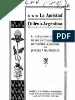 La Amistad Chileno - A El Verdadero Origen de Los Pactos de Mayo. Datos Para La Historia. (1908)