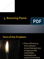 13. Bouncing Flame