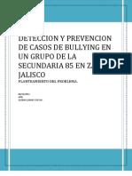 Deteccion y Prevencion de Casos de Bullying en Un Grupo de La Sec Und Aria 85 en Zap