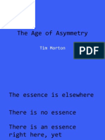 The Age of Asymmetry