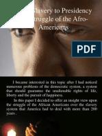 From Slavery to Presidency