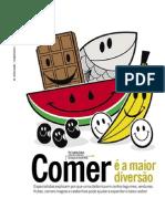 Comer é a maior diversão 1pag - O Globo 07-08-11