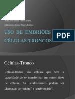 Uso de embriões e células troncos