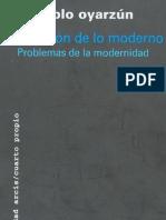 Oyarzún, Pablo - La desazón de lo moderno. Problemas de la modernidad.