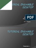 Tutorial Ensamble Desktop