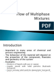 Flow of Multi Phase Mixtures
