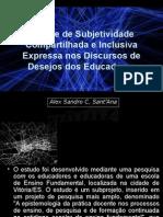 A Rede de Subjetividade Compartilhada e Inclusiva Expressa Nos Discursos de Desejos Dos Educadores De Alex Sandro C