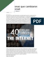 40 Personas Que Cambiaron de Internet