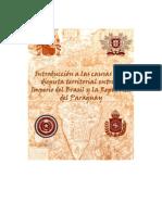 INTRODUCCIÓN A LAS CAUSAS DE LA DISPUTA TERRITORIAL ENTRE EL IMPERIO DEL BRASIL Y REPÚBLICA DEL PARAGUAY - PortalGuarani