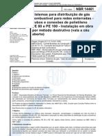 NBR14461-SISTEMAS PARA DISTRIBUIÇÃO DE GÁS COMBUSTÍVEL PARA REDES ENTERRADAS - TUBOS E CONEXÕES DE POLIETILENO PE 80 E PE 100 - INSTALAÇÃO EM OBRA POR MÉTODO DESTRUTIVO (VALA A CÉU ABERTO)