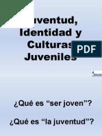 Juventud Identidad y Culturas Juveniles-EDUCIAC-SESION 2