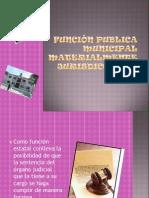 Función publica municipal materialmente jurisdiccional
