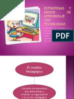 ESTRATEGIAS Y MEDIOS DE APRENDIZAJE CON TECNOLOGÍAS