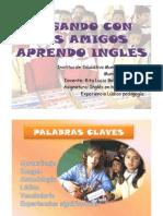 (Bilinguismo proyecto. JUGANDO CON MIS AMIGOS APRENDO INGLÉS)