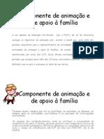 Componente de animação e de apoio à família