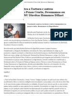 Convenção contra a Tortura e outros Tratamentos ou Penas Cruéis, Desumanos ou Degradantes ONU Direitos Humanos DHnet _ www.dhnet