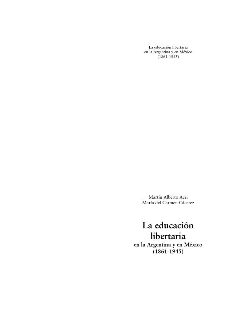 La educación libertaria en la Argentina y en México (1861-1945 ...