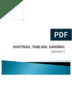 KHOTBAH, TABLIGH, DAKWAH