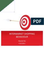 Inter Market Shopping Behaviour