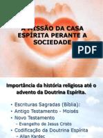 APRESENTAÇÃO A MISSÃO DA CASA ESPÍRITA