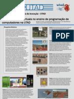 Ensino de programação de computadores com mundos virtuais, na UTAD - Poster do Dia da Inovação 2011