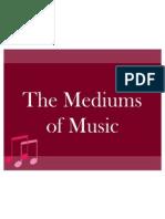 The Mediums of Music