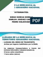 Llegada de La Mercancia Al Territorio Aduanero Nacional