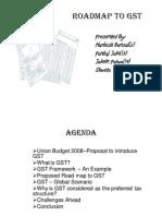 Roadmap to GST