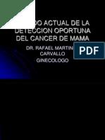03 Estado Actual de La Deteccion Oportuna de Dr. Rafael Martinez Carvallo[1]