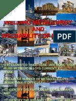 Welding Metallurgy & Weld Ability of Metals
