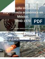 Desarrollo industrial y dependencia económica en México