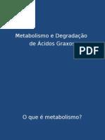 Metabolismo e Degradação de Ácidos Graxos