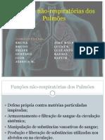 Funções não-respiratórias dos Pulmões