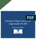 Seminário Práticas Sociais nas Organizações NC 300