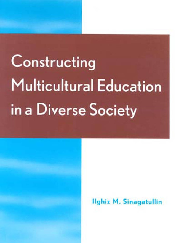 2c7af82ab46d2 Constructing Multicultural Education in a Diverse Society ...