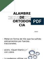 ALAMBRE D ORTODONCIA
