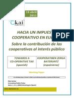 HACIA UN IMPUESTO COOPERATIVO EN EUROPA. Sobre la contribución de las cooperativas al interés público - TOWARDS A CO-OPERATIVE TAX (Spanish) - KOOPERATIBEN ZERGA BATERUNTZ (Espainieraz)