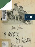 CORTESÃO, Jaime _ A morte da águia, poema heróico em VII cantos