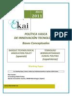POLÍTICA VASCA DE INNOVACIÓN TECNOLÓGICA - BASQUE TECHNOLOGICAL INNOVATION POLICY (spanish) - TEKNOLOGI BERRIKUNTZARAKO EUSKAL POLITIKA (espainieraz)