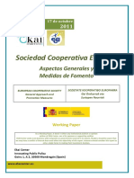 SOCIEDAD COOPERATIVA EUROPEA. Aspectos Generales y Medidas de Fomento - EUROPEAN COOPERATIVE SOCIETY. General Approach and Promotion Measures (spanish). SOZIETATE KOOPERATIBO EUROPARRA. Gai Orokorrak eta Sustapen Neurriak (espainieraz)