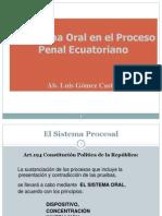 El Sistema Oral en el Proceso Penal Ecuatoriano-Ab. Luis Gómez Castro