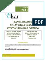 BANCARIZACIÓN DE LAS CAJAS VASCAS  Y RESPONSABILIDAD POLÍTICA - BASQUE SAVINGS BNAKS BECOMING INVESTOR OWNED AND POLITICAL ACCOUNTABILITY (spanish) - EUSKAL KUTXAK BANKU BIHURTZEA ETA ERANTZUKIZUN POLITIKOA (espainieraz)
