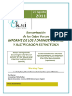 Bancarizacion de las Cajas Vascas. INFORME DE LOS ADMINISTRADORES Y JUSTIFICACIÓN ESTRATÉGICA - Basque Savings Banks Becoming Investor Owned. REPORT OF THE BOARD AND STRATEGIC JUSTIFICATION (spanish) - Euskal Kutxak Banku Bihurtzea. ADMINISTRATZAILEEN TXOSTENA ETA ESTRATEGI OINARRIA (espainieraz)