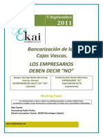 """Bancarización de las Cajas Vascas. LOS EMPRESARIOS DEBEN DECIR """"NO"""". Basque Savings Banks Becoming Investor Owned. ENTREPRENEURS MUST SAY """"NO"""" (spanish) - Euskal Kutxak Banku Bihurtzea. ENPRESARIEK """"EZ"""" ESAN BEHAR DUTE (espainieraz)"""