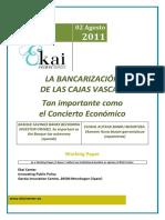 Bancarizacion Cajas Vascas. TAN IMPORTANTE COMO EL CONCIERTO ECONÓMICO - Basque Savings Banks Becoming Investor Owned. SO IMPORTANT AS THE BASQUE TAX AUTONOMY (spanish) - Euskal Kutxak Banku Bihurtzeaz. EKONOMI ITUNA BEZAIN GARRANTZITSUA (espainieraz)