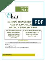 EL TEJIDO ECONÓMICO VASCO ANTE LA BANCARIZACIÓN DE LAS CAJAS DE AHORROS - THE BASQUE ECONOMIC FABRIC AND SAVINGS BANKS BECOMING INVESTOR OWNED (spanish) - EUSKAL EKONOMI EGITURA ETA AURREZKI KUTXAK BANKU BIHURTZEA (espainieraz)